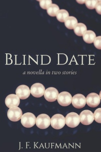 Blind Date: A Novella in Two Stories